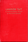 Lawson Tait: A Biographical Study, By Wilfred Risdon